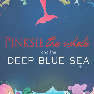 Pinksie the Whale: And the Deep Blue Sea